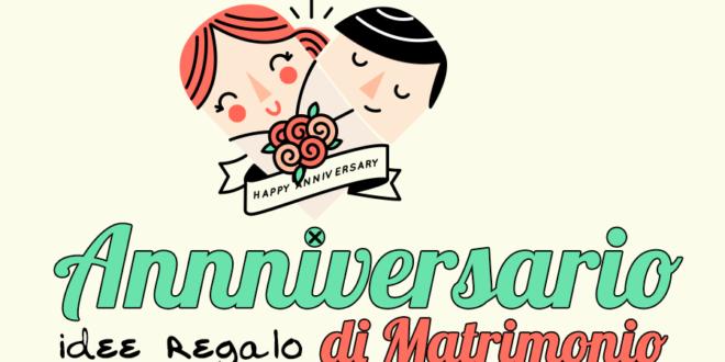 Molto Idee regalo anniversario di matrimonio - Idee Regali OG28